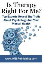 Is Therapy Right For Me-Top Experts Reveal The Truth About Psychology And Your Mental Health-Volume 1 Cover